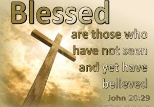 John 20-29 Blessed Are Those Who Have Not Seen And Yet Believed sage